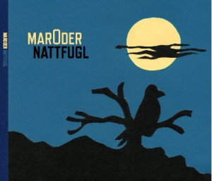 "Maroder - ""Nattfugl"" 2010"