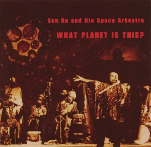 Sun Ra - What Planet