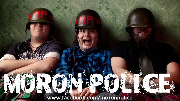 Moron Police, ikke akkurat mors skarpeste gutter i kurven.